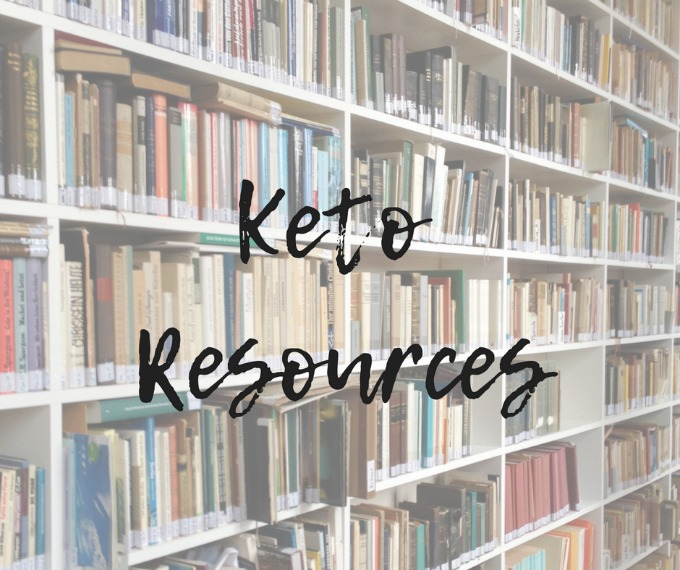 Keto Resources - Helpful resources to help you get started on the Keto way of life