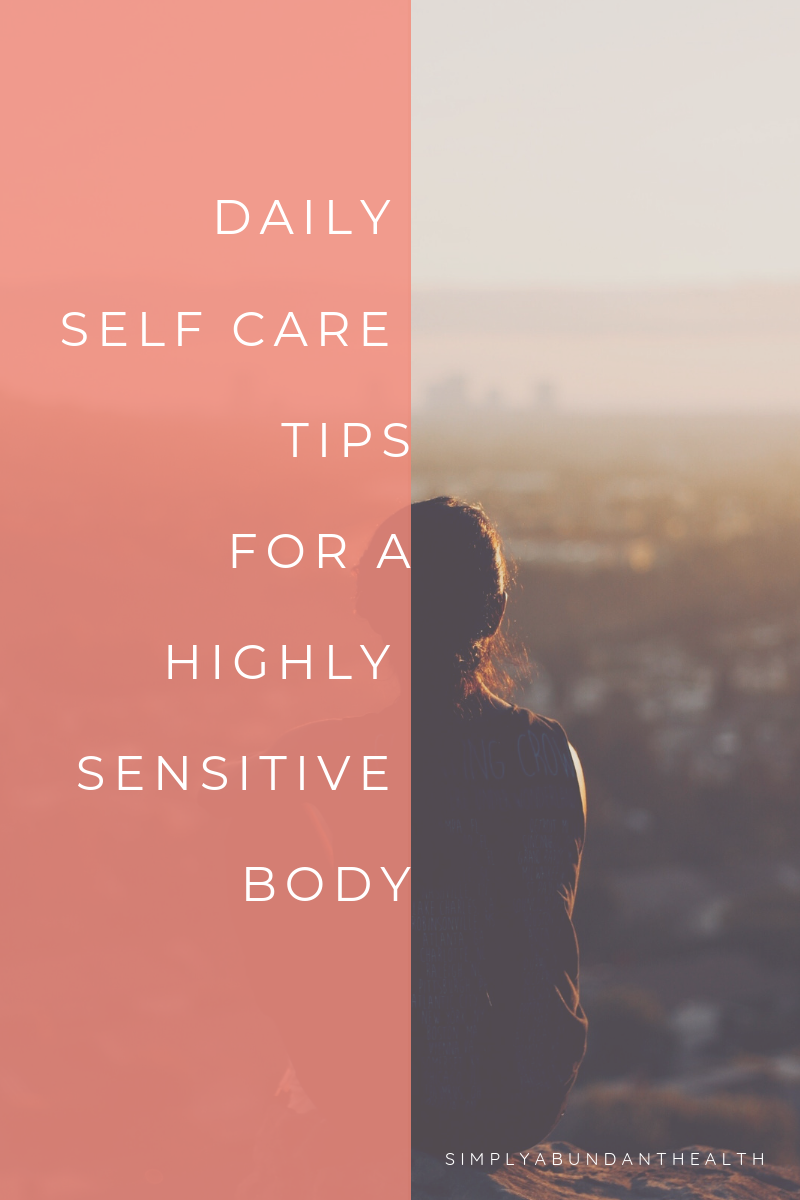 Daily Self Care Tips for a Highly Sensitive Body