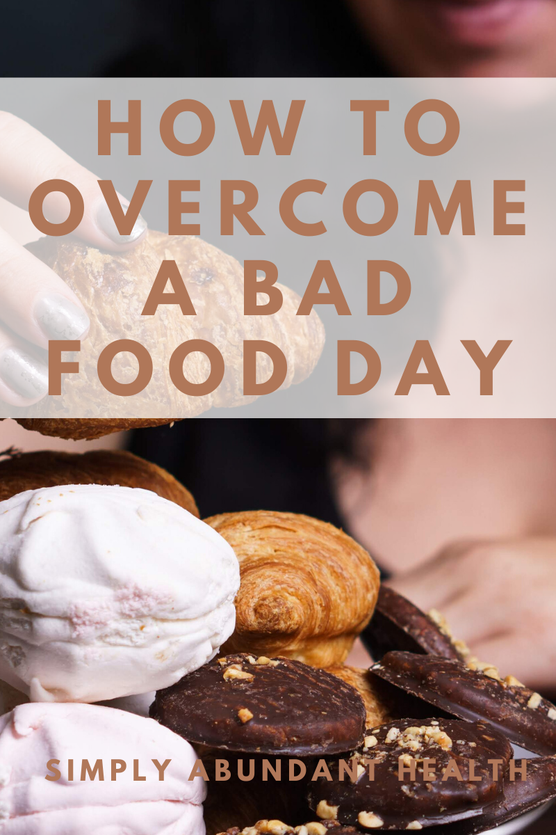 How to Overcome a Bad Food Day