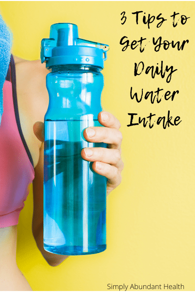 3 Tips to Get Your Daily Water Intake